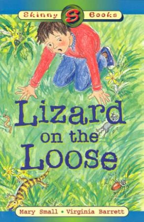 Skinny Books: Lizard On The Loose by Mary Small