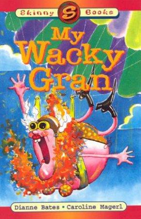 Skinny Books: My Wacky Gran by Dianne Bates