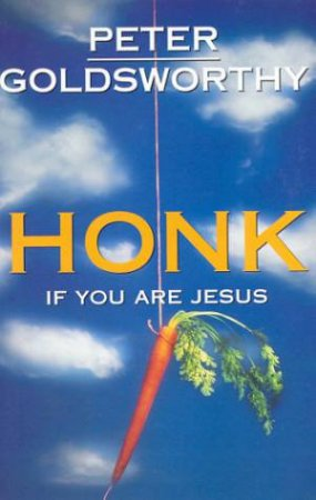 Honk If You Are Jesus by Peter Goldsworthy