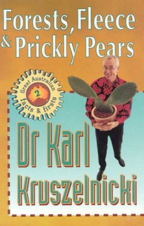 Forests, Fleece & Prickly Pears by Dr Karl Kruszelnicki