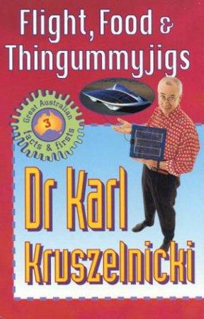 Flight, Food & Thingummyjigs by Dr Karl Kruszelnicki