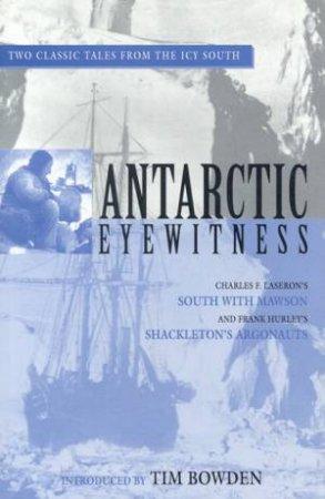 Antarctic Eyewitness by Charles Laseron & Frank Hurley