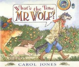 What's The Time Mr Wolf? by Carol Jones