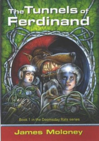 The Tunnels Of Ferdinand by James Moloney