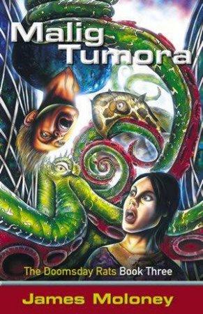 Malig Tumora by James Moloney