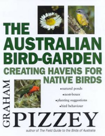 The Australian Bird-Garden by Graham Pizzey
