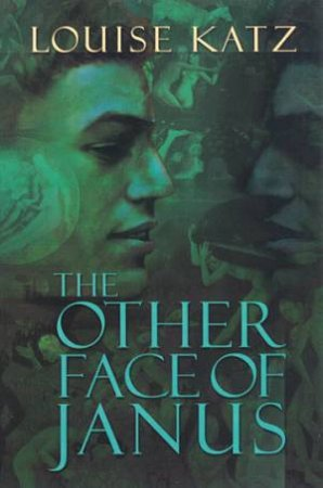 The Other Face Of Janus by Louise Katz