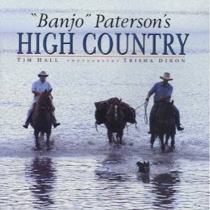 Banjo Paterson's High Country by Tim Hall