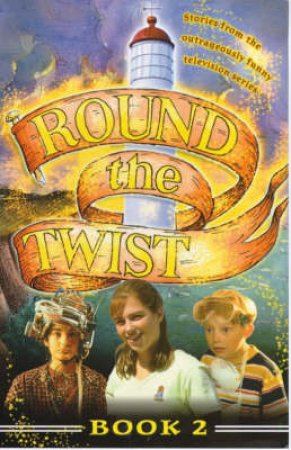Round The Twist Series 3 Book 2 - TV Tie In by Various