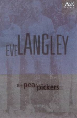 The Pea-Pickers by Eve Langley