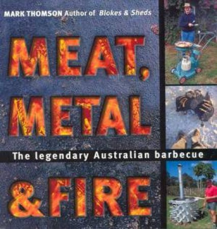 Meat, Metal & Fire by Mark Thomson