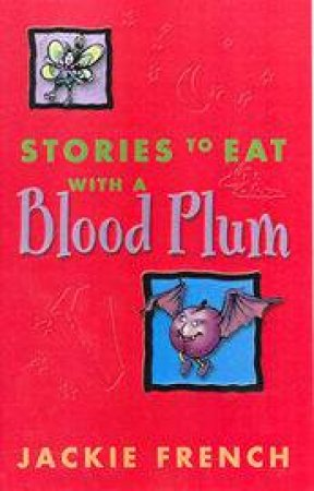 Stories To Eat With A Blood Plum by Jackie French
