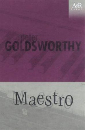 A&R Classics: Maestro by Peter Goldsworthy