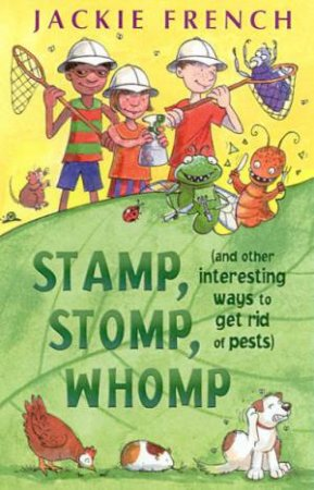 Stamp, Stomp, Whomp by Jackie French