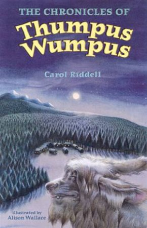 The Chronicles Of Thumpus Wumpus by Carol Riddell