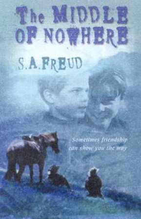 The Middle Of Nowhere by S A Freud
