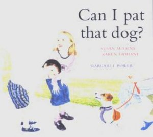 Can I Pat That Dog? by Susan McLaine & Karen Damiani
