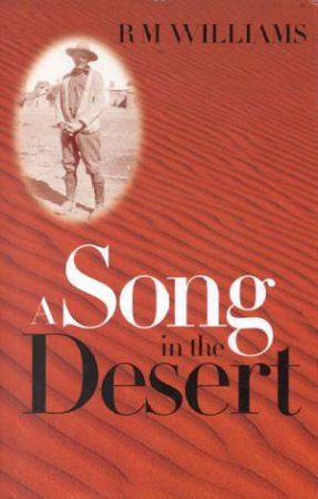 A Song In The Desert by R M Williams