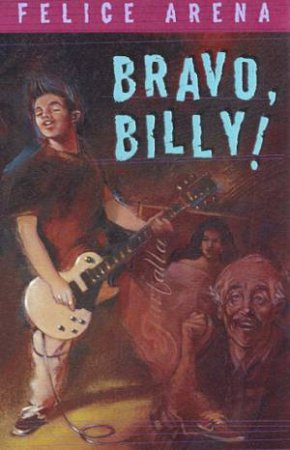 Bravo, Billy! by Felice Arena
