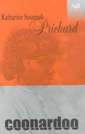 A&R Classics: Coonardoo by Katherine Pritchard