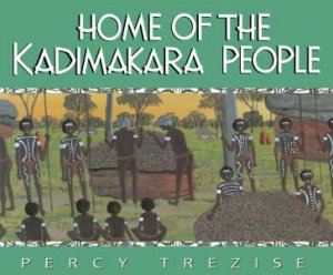 Home Of The Kadimakara People by Percy Trezise