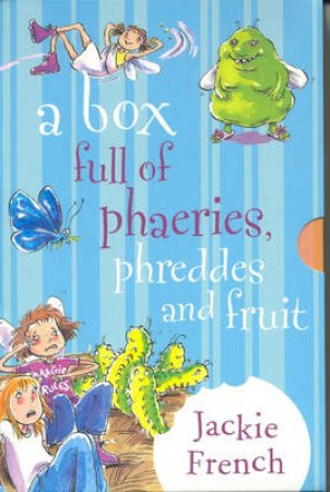 A Box Full Of Phaeries, Phreddes And Fruit by Jackie French