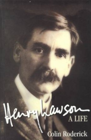 Henry Lawson: A Life by Colin Roderick