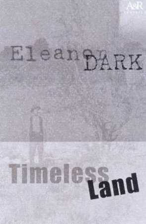 A&R Classics: Timeless Land by Eleanor Dark