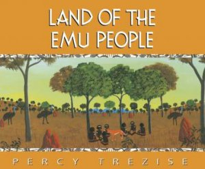 Land Of The Emu People by Percy Trezise