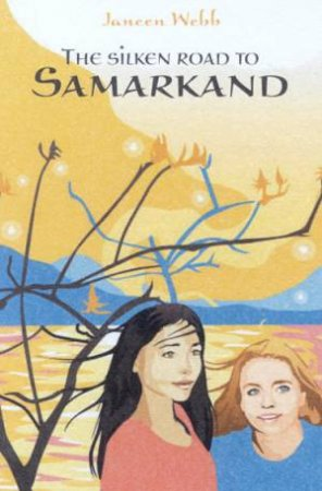 The Silken Road To Samarkand by Janeen Webb
