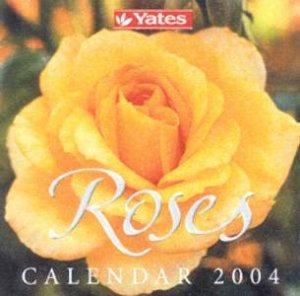 Yates Roses Calendar 2004 by Yates