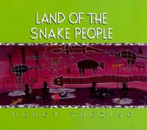 Land Of The Snake People by Percy Trezise