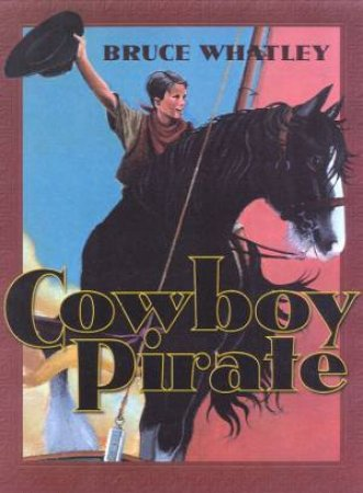 Cowboy Pirate by Bruce Whatley