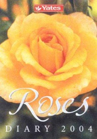 Yates Roses Diary 2004 by Yates
