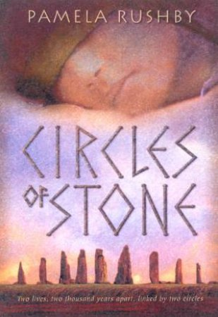 Circles Of Stone by Pamela Rushby