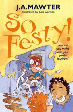 So Festy! by J A Mawter