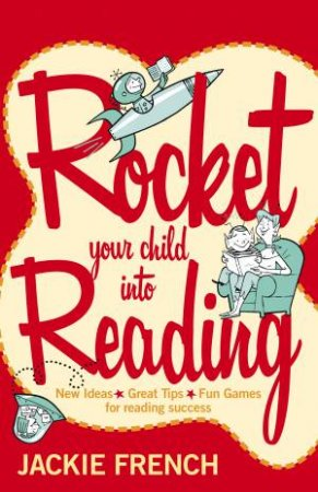 Rocket Your Child Into Reading by Jackie French