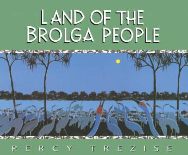 Journey-Of-The-Great-Lake-07-Land-Of-The-Brolga-People-by-Percy-Trezise