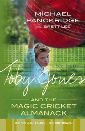 Toby Jones And The Magic Cricket Almanack by Michael Panckridge & Brett Lee