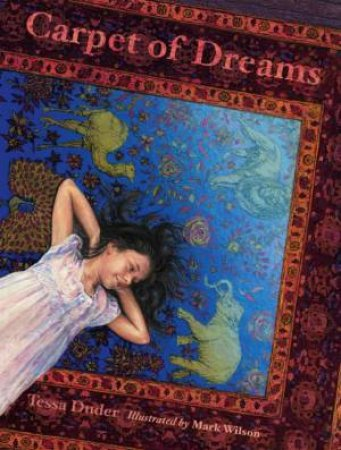 The Carpet Of Dreams by Tessa  Duder & Mark Wilson