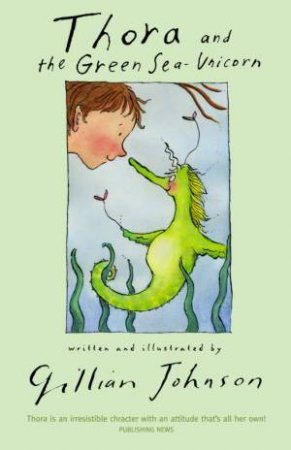 Thora And The Green Sea Unicorn by Gillian Johnson
