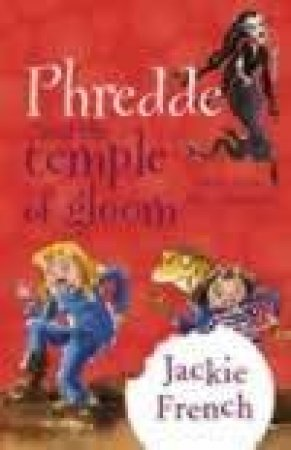 Phredde And The Temple Of Gloom by Jackie French