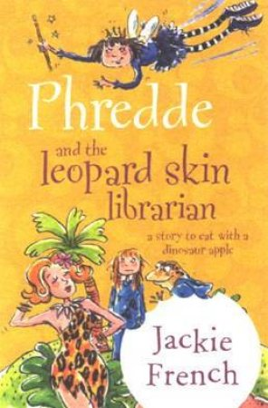 Phredde And The Leopard Skin Librarian by Jackie French