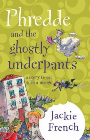 Phredde And The Ghostly Underpants by Jackie French