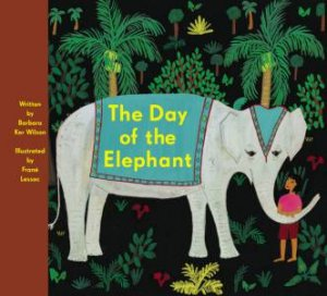 The Day Of The Elephant by Barbara Ker Wilson