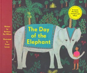 The Day Of The Elephant by Barbara Kerr Wilson