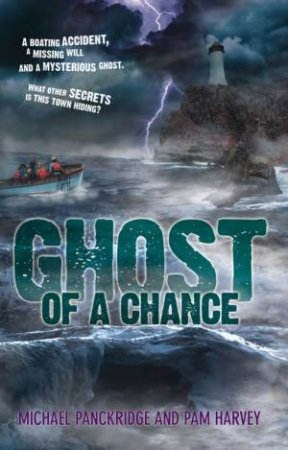 Ghost Of A Chance by Pam Harvey & Michael Panckridge