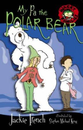 My Pa The Polar Bear by Jackie French