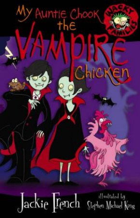 Wacky Families: My Auntie Chook The Vampire Chicken by Jackie French