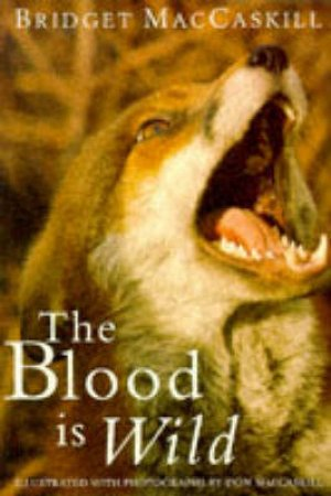 The Blood Is Wild by Bridgit MacCaskill